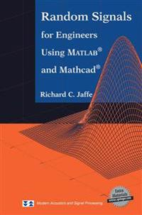 Random Signals for Engineers Using Matlab and Mathcad
