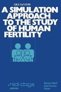 A Simulation Approach to the Study of Human Fertility