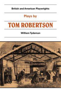 Plays By Tom Robertson