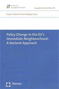 Policy Change in the Eu's Immediate Neighbourhood: A Sectoral Approach