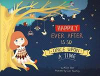Happily Ever After Is So Once upon a Time