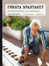 Första spadtaget : historien om min villaträdgård och några till ...