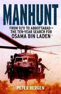 Manhunt - from 9/11 to abbottabad - the ten-year search for osama bin laden