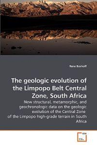 The Geologic Evolution of the Limpopo Belt Central Zone, South Africa