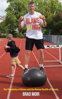 Blame Who!? the Popularity of Blame and the Mental Health of Obesity