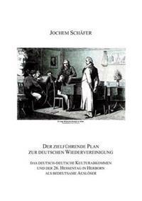 Der Zielfuhrende Plan Zur Deutschen Wiedervereinigung