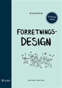 Det lille heftet om forretningsdesign - Jonas Altman   Inprintwriters.org