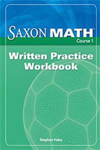 Saxon Math Course 1: Written Practice Workbook