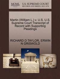 Martin (William L.) V. U.S. U.S. Supreme Court Transcript of Record with Supporting Pleadings