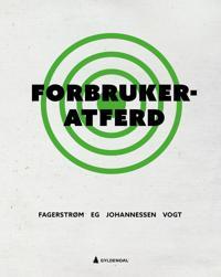 Forbrukeratferd - Asle Fagerstrøm, Ragnhild Eg, Magne Johannessen, Nina Vogt | Inprintwriters.org