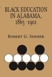 Black Education in Alabama, 1865-1901
