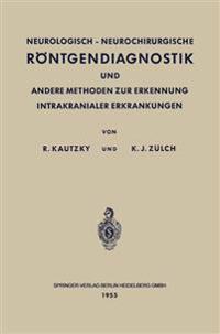 Neurologisch-Neurochirurgische Rontgendiagnostik Und Andere Methoden Zur Erkennung Intrakranialer Erkrankungen