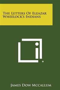 The Letters of Eleazar Wheelock's Indians