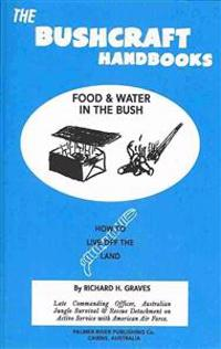 The Bushcraft Handbooks - Food & Water in the Bush