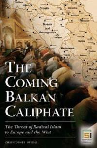 The Coming Balkan Caliphate