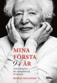Mina första 94 år : tankar kring livet - från söndagsklänning till Facebook