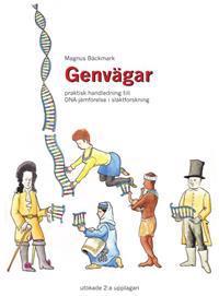 Genvägar : praktisk handledning till DNA-jämförelse i släktforskning