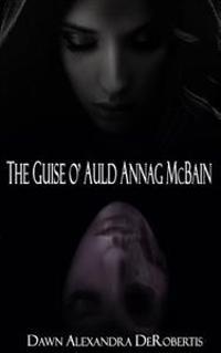 The Guise O' Auld Annag McBain: A Scottish Ghost Story