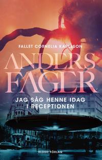 Jag såg henne idag i receptionen - Anders Fager pdf epub