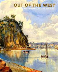 Out of the West: Western Australian Art 1830s to 1930s