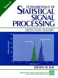 Fundamentals of Statistical Signal Processing, Volume II
