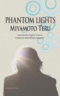 Phantom Lights and Other Stories by Miyamoto Teru