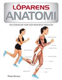 Löparens anatomi : 65 övningar som ger maximalt resultat