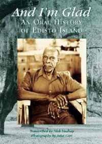 And I'm Glad: An Oral History of Edisto Island