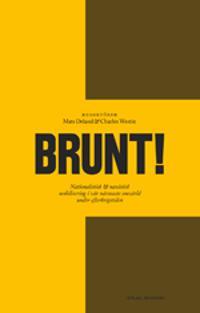 Brunt! : nationalistisk & nazistisk mobilisering i vår närmaste omvärld under efterkrigstiden