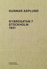 Gunnar Asplund Nybrogatan 7 Stockholm 1931 - Anders Bodin pdf epub