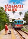 Tåg och mat i Italien : en smakresa för alla sinnen