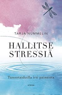 Hallitse stressiä - Tunnetaidoilla irti paineista