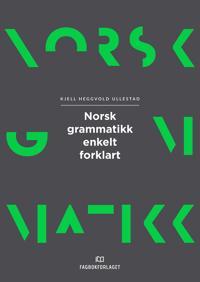 Norsk grammatikk enkelt forklart - Kjell Heggvold Ullestad | Ridgeroadrun.org