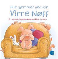 Alle gjemmer seg for Virre Nøff