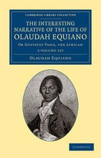 The Interesting Narrative of the Life of Olaudah Equiano 2 Volume Set