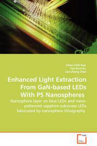 Enhanced Light Extraction from Gan-Based LEDs with PS Nanospheres - Nanosphere Layer on Blue LEDs and Nano-Patterned Sapphire Substrate LEDs Fabricated by Nanosphere Lithography