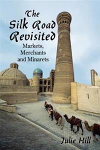 The Silk Road Revisited
