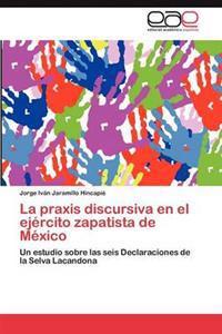 La Praxis Discursiva En El Ejercito Zapatista de Mexico