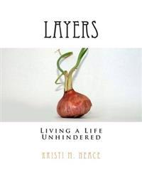 Layers: Living a Life Unhindered