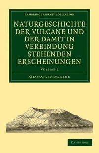 Naturgeschichte der Vulcane und der Damit in Verbindung Stehenden Erscheinungen