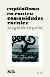 Capitalismo en cuatro comunidades rurales / Capitalism in Four Rural Communities