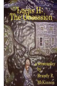 Lucas II: The Obsession Screenplay