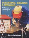 Soldering, Brazing & Welding: A Manual of Techniques