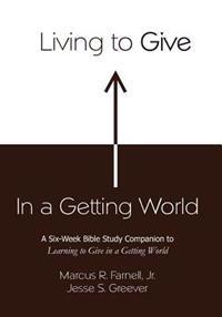 Living to Give in a Getting World