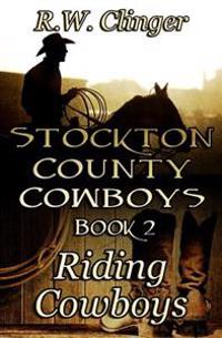 Stockton County Cowboys Book 2: Riding Cowboys