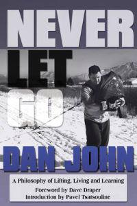 Never let go - a philosophy of lifting, living and learning