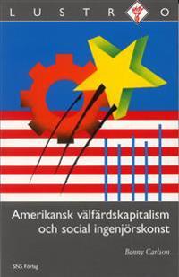 Amerikansk välfärdskapitalism och social ingenjörskonst