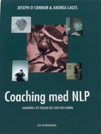 Coaching med NLP : handbok i att coacha sig själv och andra