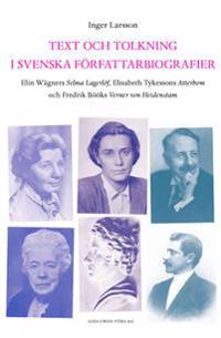 Text och tolkning i svenska författarbiografier : Elin Wägners Selma Lagerl