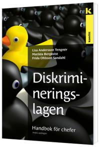 Diskrimineringslagen - Handbok för chefer - Lisa Tengnér Andersson, Matilda Bergkvist, Frida Ohlsson Sandahl | Laserbodysculptingpittsburgh.com